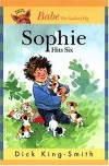 Sophie Hits Six (Sophie Books) - Dick King-Smith