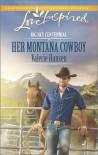 Her Montana Cowboy - Valerie Hansen