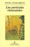 Las partículas elementales - Michel Houellebecq