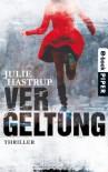 Vergeltung: Thriller - Julie Hastrup