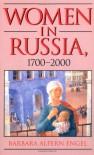 Women in Russia, 1700-2000 - Barbara Alpern Engel