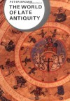 The World of Late Antiquity: AD 150-750 (Library of World Civilization) - Peter Brown