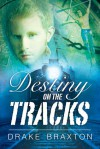 Destiny on the Tracks - Drake Braxton