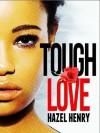 Tough Love - Hazel  Henry
