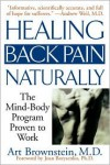 Healing Back Pain Naturally: The Mind-Body Program Proven to Work - Art Brownstein