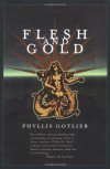Flesh And Gold - Phyllis Gotlieb