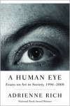 A Human Eye: Essays on Art in Society, 1996-2008 - Adrienne Rich