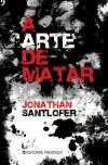 A Arte de Matar - Jonathan Santlofer
