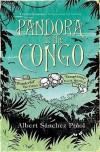 Pandora In the Congo - Albert Sánchez Piñol, Mara Faye Lethem