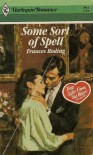Some Sort Of Spell (Harlequin Romance No. 2901) - Frances Roding