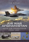 Air War Afghanistan: Nato Air Operations From 2001 - Tim Ripley