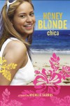Honey Blonde Chica - Michele Serros