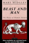 Beast and Man: The Roots of Human Nature (Routledge Classics) - Mary Midgley