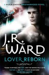 Lover Reborn: Black Dagger Brotherhood series: Book 10 - J.R. Ward