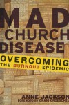 Mad Church Disease: Overcoming the Burnout Epidemic - Anne Marie Miller