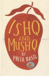 Ishq and mushq - Priya Basil