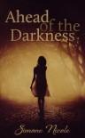 Ahead of the Darkness - Simone Nicole, Lauren McKellar