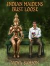 Indian Maidens Bust Loose - Vidya Samson