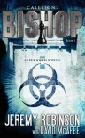 Callsign: Bishop - Book 1 (an Erik Somers - Chess Team Novella) - Jeremy Robinson, David McAfee