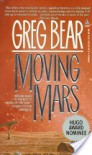 Moving Mars - Greg Bear