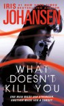 What Doesn't Kill You - Iris Johansen