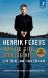När du gör som jag vill: En bok om påverkan - Henrik Fexeus
