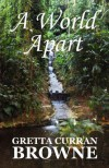 A World Apart - Gretta Curran Browne