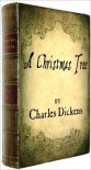 A Christmas Tree (with illustrations) - Sam Ngo, Charles Dickens