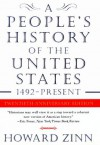 A People's History of the United States: 1492 to the Present - Howard Zinn