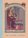 The Austere Academy  - Lemony Snicket