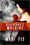 Bluebeard's Machine - Mari Fee
