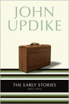 The Early Stories: 1953-1975 - John Updike