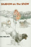 Shadow on the Snow - Bill Wallace
