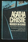Murder on Board (The Mystery of the Blue Train / What Mrs. McGillicuddy Saw /Death in the Air) - Agatha Christie