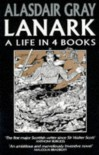 Lanark: A Life In 4 Books - Alasdair Gray