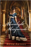 Moonlight Masquerade: A Regency Romance - Ruth Axtell