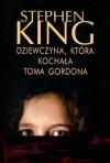Dziewczyna, która kochała Toma Gordona - Stephen King
