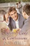 Confetti, Cake & Confessions - K.C. Wells