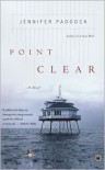 Point Clear: A Novel - Jennifer Paddock