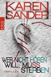 Wer nicht hören will, muss sterben - Karen Sander