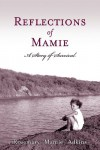 "Reflections of Mamie - A Story of Survival - Rosemary ""Mamie"" Adkins"