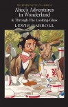 Alice's Adventures in Wonderland (Wordsworth Classics) - 'Lewis Carroll',  'Michael Irwin',  'Keith Carabine'