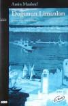 Doğunun Limanları - Amin Maalouf
