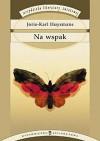 Na wspak - Joris-Karl Huysmans