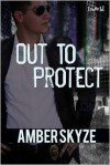 Out to Protect - Amber Skyze