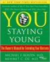 You Staying Young: The Owner's Manual for Extending Your Warranty - Michael F. Roizen,  Mehmet C. Oz