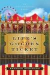 Life's Golden Ticket: An Inspirational Novel - Brendon Burchard