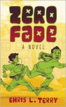 Zero Fade - Chris L. Terry, Ezra Claytan Daniels, Alban Fischer, Jacob Knabb, Leonard Vance