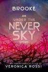 Brooke (Under The Never Sky #2.5) - Veronica Rossi