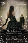 The Seduction of Sebastian St. James (The House of Renwick, #2) - Rachel Van Dyken